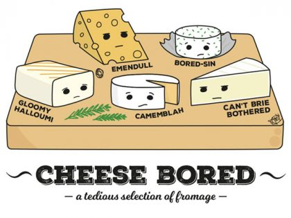 Cheese Bored