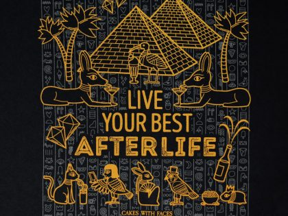 """Live Your Best Afterlife"" Egyptian T-Shirts"